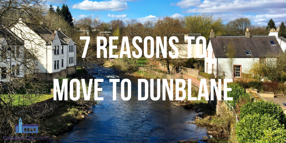 7 Reasons to Move to Dunblane